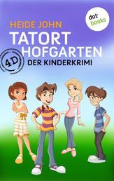 4D - Tatort Hofgarten - Der Kinderkrimi