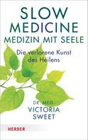 Victoria Sweet: Slow Medicine – Medizin mit Seele ★★★★