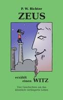 Peter Werner Richter: Zeus erzählt einen Witz