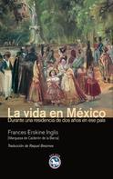 Frances Erskine Inglis: La vida en México ★★★★★