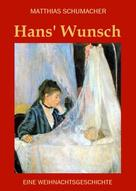 Matthias Schumacher: Hans' Wunsch