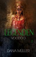 Dana Müller: Legenden 8 - Voodoo