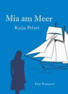 Katja Pelzer: Mia am Meer
