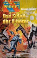 Andreas Zwengel: Raumschiff Promet - Von Stern zu Stern 26: Das Schiff der S-herer
