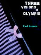 Paul Ransom: Three Visions Of Olympia