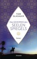 Tom Glasauer: Das Geheimnis des Seelenspiegels