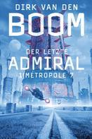 Dirk van den Boom: Der letzte Admiral 1: Metropole 7 ★★★★