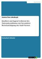 Joanna Ewa Jakubczyk: Kindheit und Jugend während des Nationalsozialismus mit besonderer Berücksichtigung der Stadt Viersen
