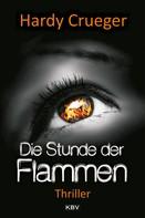 Hardy Crueger: Die Stunde der Flammen ★★★★