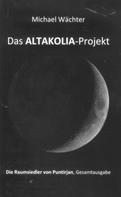 Michael Wächter: Das ALTAKOLIA-Projekt