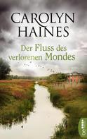 Carolyn Haines: Der Fluss des verlorenen Mondes ★★★★