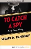 Stuart M. Kaminsky: To Catch a Spy