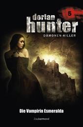 Dorian Hunter 5 - Die Vampirin Esmeralda