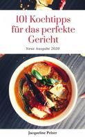 Jacqueline Pelzer: 101 Kochtipps für das perfekte Gericht Ausgabe 2020