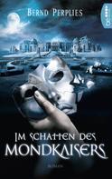 Bernd Perplies: Im Schatten des Mondkaisers