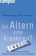 Rüdiger Dammann: Ist Altern eine Krankheit? ★★★★