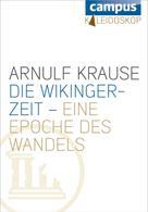 Arnulf Krause: Die Wikingerzeit – eine Epoche des Wandels ★★★★★