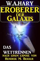 W. A. Hary: Eroberer der Galaxis - Das Wettrennen