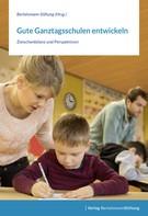 : Gute Ganztagsschulen entwickeln