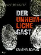 Hans Heidsieck: Der unheimliche Gast