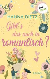 Gibt's das auch in romantisch? - Roman