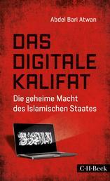 Das digitale Kalifat - Die geheime Macht des Islamischen Staates