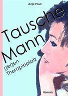Anja Pauli: Tausche Mann gegen Therapieplatz ★★★
