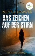 Nicole Drawer: Das Zeichen auf der Stirn - Ein Fall für Johanna Jensen - Band 2 ★★★★