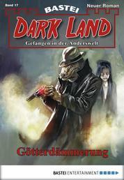Dark Land - Folge 017 - Götterdämmerung