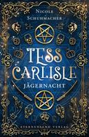 Nicole Schuhmacher: Ein Tess-Carlisle-Roman (Band 2): Jägernacht ★★★★
