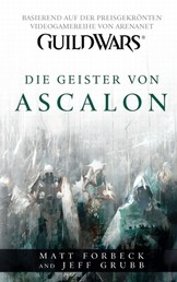 Guild Wars Band 1: Die Geister von Ascalon