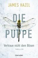 James Hazel: Die Puppe - Vertraue nicht dem Bösen ★★★