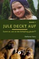 Stefanie Vieru: Jule deckt auf – Band 1