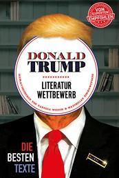 Donald Trump Literaturwettbewerb - Die besten Texte