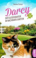 Gesine Schulz: Darcy - Der Glückskater in Nachbars Garten ★★★★