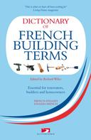 Richard Wiles: Dictionary of French Building Terms