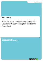 Ausfüllen eines Meldescheins als Teil des Check-Ins (Unterweisung Hotelfachmann / -fachfrau)