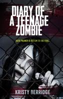 Kristy Berridge: Diary of a Teenage Zombie
