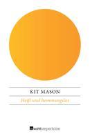 Kit Mason: Heiß und hemmungslos