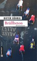 Dieter Bührig: Brüllbeton ★★★★