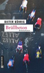 Brüllbeton - Kriminalroman