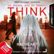 Think: Sie wissen, was du denkst!, Folge 4: Racheakt (Ungekürzt)