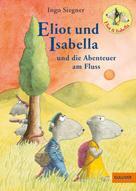 Ingo Siegner: Eliot und Isabella und die Abenteuer am Fluss ★★★★★