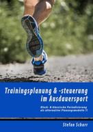 Stefan Schurr: Trainingsplanung & -steuerung im Ausdauersport