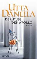 Utta Danella: Der Kuss des Apollo ★★★★