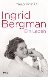 Ingrid Bergman - Ein Leben