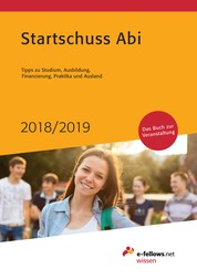 Startschuss Abi 2018/2019 - Tipps zu Studium, Ausbildung, Finanzierung, Praktika und Ausland