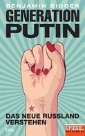 Benjamin Bidder: Generation Putin ★★★★