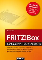 FRITZ!Box - Konfigurieren - Tunen - Absichern