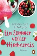 Persephone Haasis: Ein Sommer voller Himbeereis ★★★★